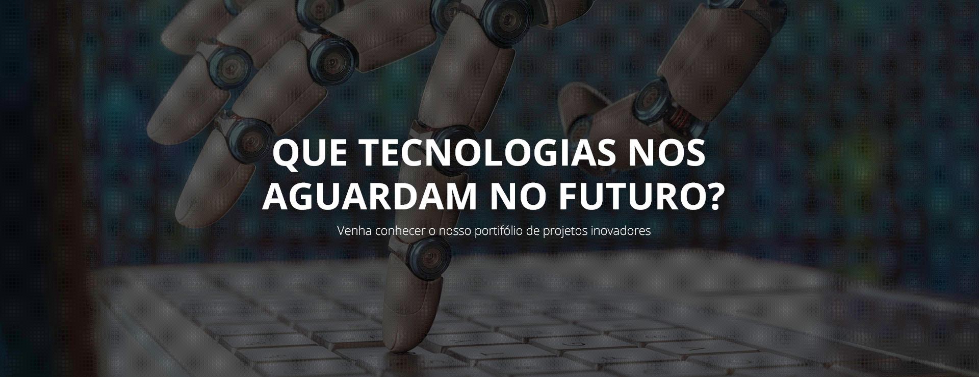 Tecnologias do Futuro
